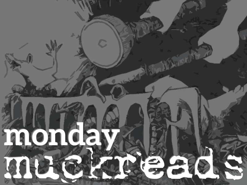 Monday Muckreads: 10/21/13